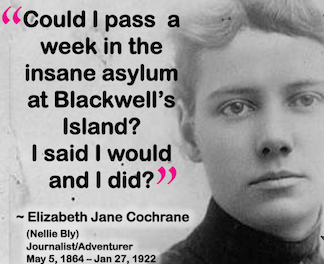known for developing modern day reporting methods nellie bly quotes