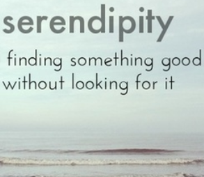 Believe in the power ofSerendipity