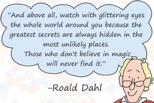 roald dahl quote - secrets & magic
