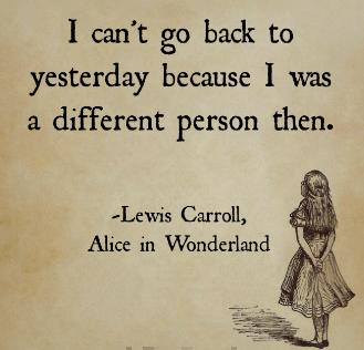 Lewis Carroll_Alice in Wonderland_different yesterday