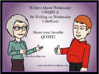 #Writer's Quote Wednesday & #BeWoW