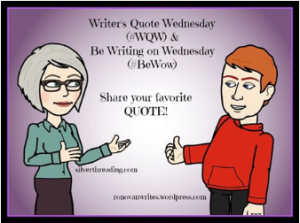 #Writer's Quote Wednesday & #BeWoW