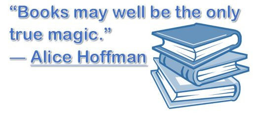 Books may well be the one true magic - Alice Hoffman