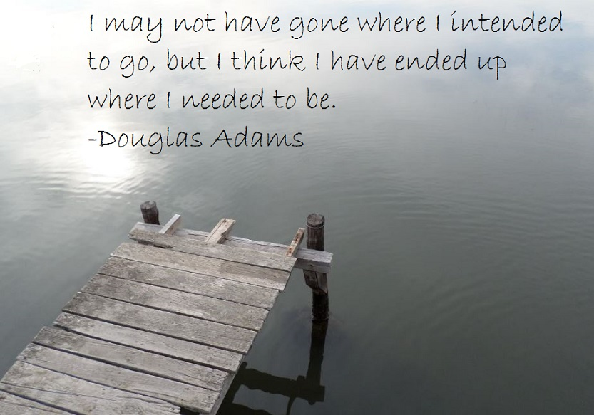 I may not have gone where I intended to - Douglas Adams - Jetty