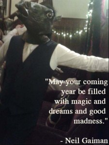 May your coming year be filled with magic and dreams and good madness - neil gaiman